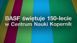 BASF świętuje 150-lecie w Centrum Nauki Kopernik