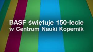 BASF świętuje jubileusz 150-lecia w Centrum Nauki Kopernik [lektor]