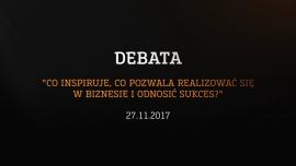 Debata: Co inspiruje, co pozwala realizować się w biznesie i odnosić sukces? Debaty
