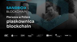 Jak wejść do piaskownicy technologiczno-biznesowej Sandbox Blockchain?