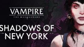 Premiera gry Vampire: The Masquerade – Shadows of New York w Q3 2020!