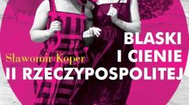 BLASKI I CIENIE II RZECZPOSPOLITEJ - Sławomir Koper Biuro prasowe