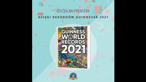 Właśnie ukazała się najnowsza edycja Księgi Rekordów Guinnessa 2021 Biuro prasowe