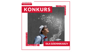 3. edycja kampanii #KTOTYJESTEŚ - konkurs dla dziennikarzy polonijnych Biuro prasowe