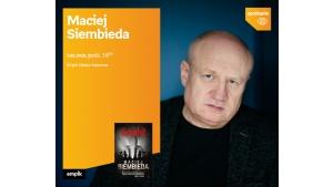 Maciej Siembieda spotka się z czytelnikami w Empik Silesia