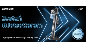 Zostań #JETsetterem: pierwszy program ambasadorski urządzeń domowych Samsung w P