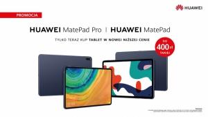 Tablety Huawei MatePad Pro i MatePad w wyjątkowej ofercie Biuro prasowe