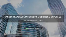 Najszybszy Internet mobilny w 2017 roku w Polsce? Znamy zwycięzców