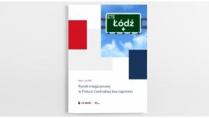 Raport – Rynek magazynowy w Polsce Centralnej bez tajemnic