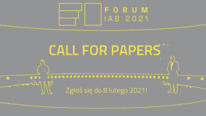 Call for papers: zostań prelegentem Forum IAB 2021! Biuro prasowe
