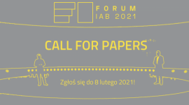 Call for papers: zostań prelegentem Forum IAB 2021!