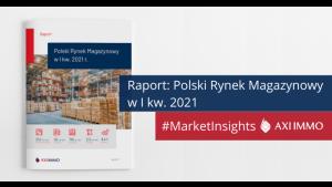Polski rynek magazynowy w I kw. 2021 r. - koniec spowolnienia w podaży Biuro prasowe
