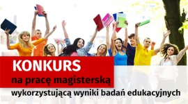 Rusza konkurs na pracę magisterską o edukacji