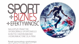 """""""SPORT – BIZNES – EFEKTYWNOŚĆ"""". Raport ośrodka analitycznego THINKTANK"""