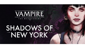 Bardzo dobre wyniki Vampire: The Masquerade - Shadows of New York!