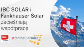 IBC SOLAR i Fankhauser Solar zacieśniają współpracę