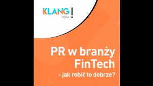 PR w branży FinTech - jak robić to dobrze?