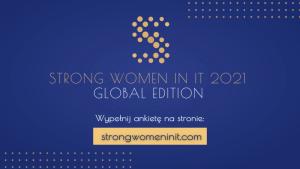 Ruszył nabór do raportu Strong Women in IT 2021 - Global Edition