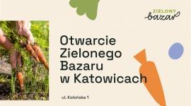 Zielony Bazar w Katowicach już otwarty