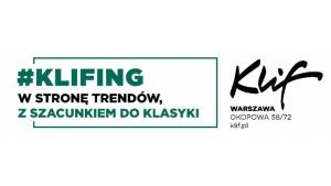#KLIFING – (RE)definicja stylu życia wg. Galerii Klif Biuro prasowe