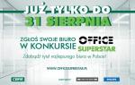 Już tylko do końca sierpnia można zgłaszać się do konkursu OFFICE SUPERSTAR