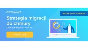 Strategia migracji do chmury - dobre praktyki szefów IT Biuro prasowe