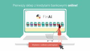FinAi - pierwszy sklep z kredytami bankowymi online Biuro prasowe