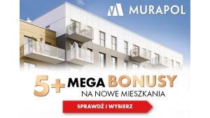 Mieszkania w promocji z 5 bonusami do wyboru od Grupy Murapol