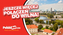 Jeszcze więcej połączeń do Wilna!