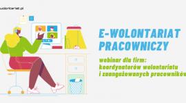 """Fundacja Dobra Sieć zaprasza na bezpłatny webinar """"E-wolontariat pracowniczy"""""""