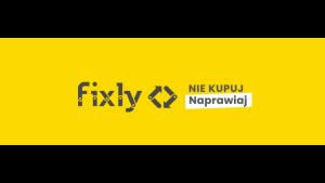Nie kupuj - naprawiaj z Fixly.pl Biuro prasowe