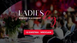 Ladies Day - III edycja największej konferencji dla kobiet na Dolnym Śląsku!