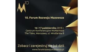 Mazowsze stawia na rozwój- 10.Forum Rozwoju Mazowsza