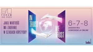 Forum IAB 2020: In Trust We Trust. Jaką wartość ma zaufanie w czasach kryzysu? Biuro prasowe