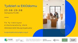 Kampania PLGBC Tydzień w EKOdomu: To Ty tworzysz zrównoważony dom Biuro prasowe