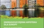 Nowa publikacja PLGBC: Energooszczędna hipoteka dla Europy. Przegląd polskiego r