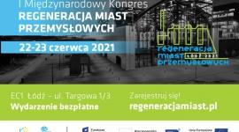 I Międzynarodowy Kongres Regeneracji Miast Przemysłowych już w poniedziałek