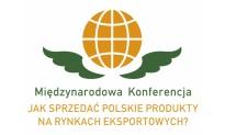 Jak sprzedać polskie produkty na rynkach eksportowych